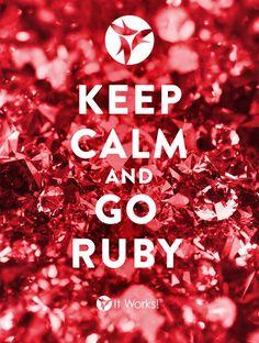Keep Calm & GO RUBY! #ReachHigher