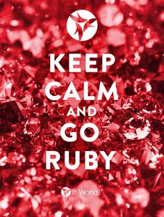 Keep Calm & GO RUBY! #ReachHigher