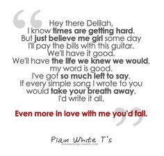 hey there delilah-plain white ts. Lovvveee