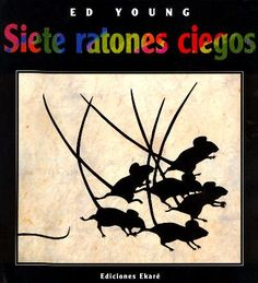El cuento Siete ratones ciegos está indicado para niños de 3 a 6 años y además de disfrutar de la historia también aprenderán contenidos matemáticos