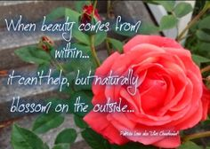 Rose beauty comes from within quote via Life's Cheerleader on Facebook