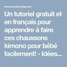 Un tutoriel gratuit et en français pour apprendre à faire ces chaussons kimono pour bébé facilement!  - Idées cadeaux - Trucs et Bricolages