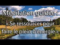 Méditation guidée : Se ressourcer pour faire le plein d'énergie — Méditer facilement