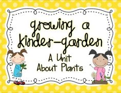 Growing a Kinder-Garden: A Unit About Plants {Freebie!}