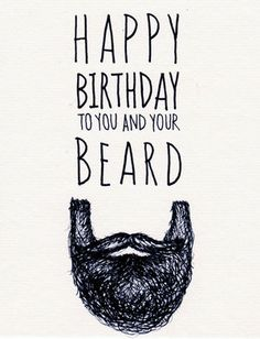 HBD-to-you-and-your-beard.jpg