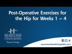 Post-Operative Exercises Weeks 1-4 for Total Hip Replacement - YouTube