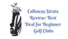 Callaway Strata Review Golf Clubs For Beginners, Callaway Strata, Golf Push Cart, Play Golf, Ladies Golf, Golf Tips, Golf Ball, Best Deals, American