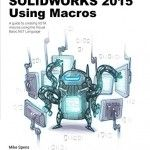 Automating SOLIDWORKS 2015 Using Macros PDF ebook download http://solidworksbooks.eu/automating-solidworks-2015-using-macros-pdf-ebook/
