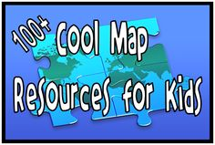 100+ Map Resources 4 Kids! Many printable maps etc. perfect for display resources.