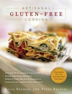 Download Artisanal Gluten-Free Cooking: More than 250 Great-Tasting, From-Scratch Recipes from Around the World, Perfect for Every Meal and for Anyone on a Gluten-Free Diet—and Even Those Who Aren't Online Free - pdf, epub, mobi ebooks - Booksrfree.com