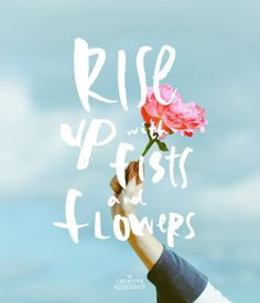 rise up with fist and flowers
