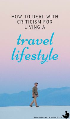 The hardest part about wanting to travel long-term is dealing with criticism before you get on a plane and begin your journey; here's how to cope with it. Travel Articles, Travel Advice, Travel Tips, Travel Guides, Travel Destinations, Travel Hacks, Travel Essentials, Work Travel, Asia Travel