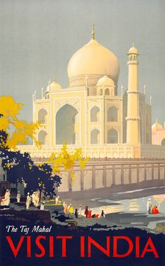 Visit India: The Taj Mahal. This vintage travel poster from India was illustrated by William Spencer Bagdatopulos, circa 1930. The Taj Mahal and people on a river bank.