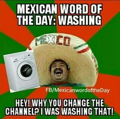 Mexican WOTD: Washing