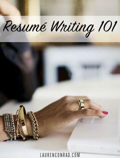 Learn #resume basics: Resume Writing 101   Lauren Conrad #resumetips #jobsearch