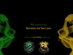 #slytherpuff - This works in our home because I am Hufflepuff and my son is Slytherin!