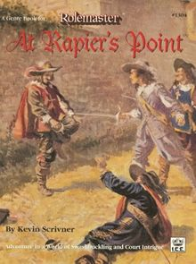 At Rapier's Point for Rolemaster by Iron Crown Enterprises.