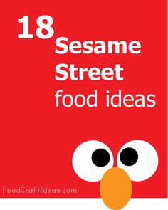 a roundup of 18 Sesame Street food ideas, for a Sesame Street party or just for fun.