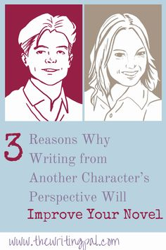 3 Reasons Why Writing from Another Character's Perspective Will Improve Your Novel www.thewritingpal.com