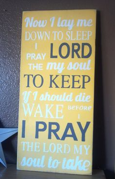 Now I Lay Me Down To Sleep Childrens Bedtime Prayer.....we would say this to mom and dad every night before bed.