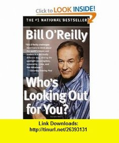 Whos Looking Out for You? (9780767913805) Bill OReilly , ISBN-10: 0767913809  , ISBN-13: 978-0767913805 ,  , tutorials , pdf , ebook , torrent , downloads , rapidshare , filesonic , hotfile , megaupload , fileserve