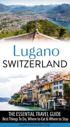 Lugano Switzerland Travel Guide: Best things to do in Lugano where to eat and where to stay. babies flight hotel restaurant destinations ideas tips Lake Geneva Switzerland, Switzerland Summer, Gstaad Switzerland, Switzerland Travel Guide, Switzerland Itinerary, Switzerland Vacation, Switzerland Flag, Switzerland Hotels, Visit Switzerland