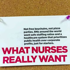 What nurses really want.... Safe staffing ratios and health over profit
