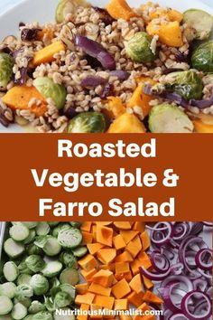 Farro salad with roasted vegetables is an easy vegan fall recipe for a healthy dinner or make-ahead meal prep dish. Made with roasted Brussels sprouts, butternut squash, and red onion and tossed with cooked farro and a Dijon vinaigrette.