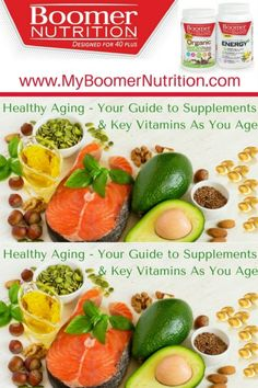 Healthy Aging - Your Guide to Supplements and Key Vitamins as You Age - Boomer Nutrition All Vitamins, Healthy Aging, Balanced Diet, Eating Well, Nutrition, Organic, Age, Fruit, Food
