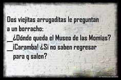 De momias...