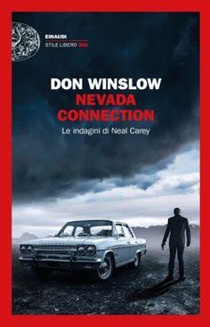 Don Winslow, Nevada Connection, Stile libero Big - DISPONIBILE ANCHE IN EBOOK