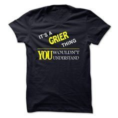 IT IS A ⊰ GRIER THING.GRIER, are you tired of having to explain yourself? With this T-Shirt, you no longer have to do. There are things that only GRIER can understand. This also makes a perfect gift. Grab yours TODAY!GRIER