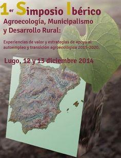 #Lugo I SIMPOSIO IBÉRICO. AGROECOLOGÍA, MUNICIPALISMO Y DESARROLLO RURAL ecoagricultor.com
