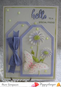Hello To A Special Friend. by the Poppystamps Design Team