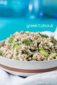 Greek Tabouli Recipe-   3 cups cold water ¼ tsp. salt 1 & ½ cups Bob's Red Mill 100% Whole Grain Quick-Cooking Bulgur Wheat ½ tsp. salt 1 cup of Stonyfield Greek yogurt 5-6 in. English cucumbers, finely chopped ⅓ cup chopped dill 2 Tbsp. lemon juice 2 Tbsp. olive oil 1 clove garlic, minced ½ tsp. coarse pepper