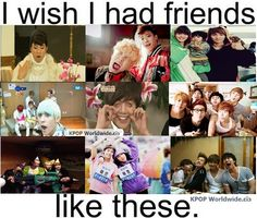 But the friends I have made because of K-pop are just as awesome:P