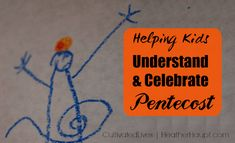 Helping Kids Prepare for Pentecost - Heather Haupt Bible Lessons For Kids, Bible For Kids, Jewish Festivals, Pentecost, Here On Earth, We Remember, Good Parenting, Bible Stories, New Testament
