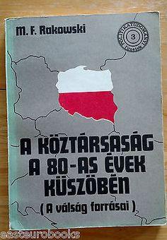 Polish Crises of 1980th Mieczyslaw Rakowski In Hungarian language 1984