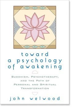 Toward a Psychology of Awakening: Buddhism, Psychotherapy, and the Path of Personal and Spiritual Transformation by John Welwood Psychology Quotes, Color Psychology, Personality Psychology, Psychology Meaning, Psychology Careers, Educational Psychology, Forensic Psychology, Health Psychology, Developmental Psychology
