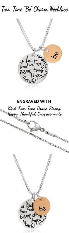 """For a limited time only, get 75% off this beautiful two-tone necklace! Featuring """"be"""" engraved on one charm and """"Kind, Free, True, Brave, Strong, Happy, Thankful, Compassionate"""" engraved on the other. Crafted in .925 sterling silver and rose gold-flashed sterling silver, this necklace is a lovely reminder of what's important."""