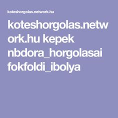 koteshorgolas.network.hu kepek nbdora_horgolasai fokfoldi_ibolya