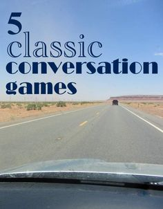 Classic Conversation Games to Play With Kids - Great for car rides, dinner...anytime you want to get conversation started!