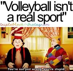 Seriously tho, hate when people say volleyball isn't a real sour (Different person) *sport Really Funny Memes, Stupid Funny Memes, Funny Relatable Memes, Hilarious, Volleyball Jokes, Play Volleyball, Volleyball Problems, Olympic Volleyball, Girls Basketball