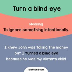 What do you turn a blind eye to? #idioms #english #learnenglish #englishidioms
