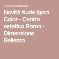 Novità Nude Igora Color - Centro estetico Roma - Dimensione Bellezza