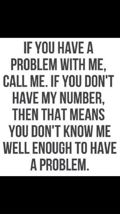 If you don't know me and I don't know you then I don't see we're the problem is