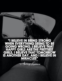 Audry Hepburn quotes are the best