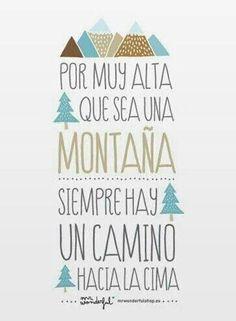 Por muy alta que sea una montaña, siempre hay un camino hacia la cima. #cita #quote #frase