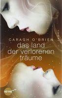 Medienhaus: Caragh O'Brien -  Das Land der verlorenen Träume [...