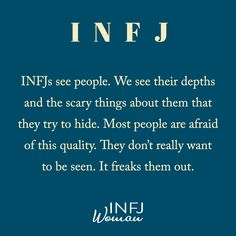 INFJs see right through people. We see the dark, scary things they try to hide. As an empath, it's easy to pick up on things that aren't being said. Infj Traits, Infj Mbti, Enfj, Infj Personality, Myers Briggs Personality Types, Personality Characteristics, Infj Type, Psychology Facts, Education Quotes